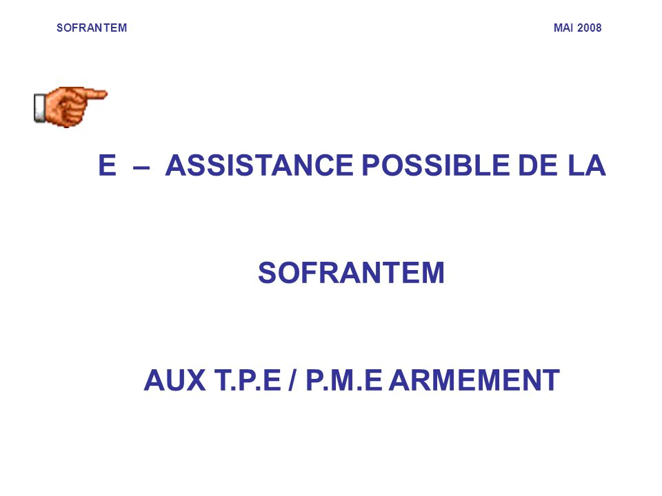E – ASSISTANCE POSSIBLE DE LA