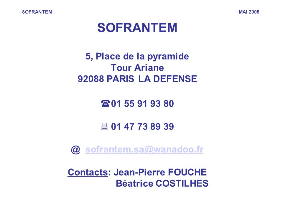@ sofrantem.sa@wanadoo.fr Contacts: Jean-Pierre FOUCHE