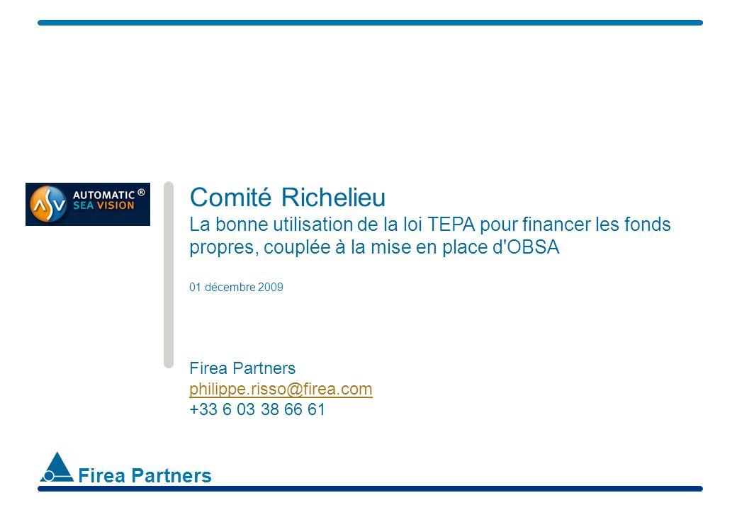 Comité Richelieu La bonne utilisation de la loi TEPA pour financer les fonds propres, couplée à la mise en place d OBSA.