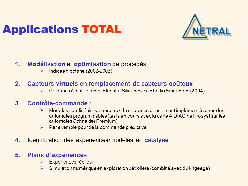 Applications TOTAL Modélisation et optimisation de procédés :