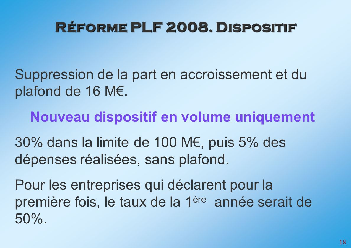 Réforme PLF 2008. Dispositif Nouveau dispositif en volume uniquement