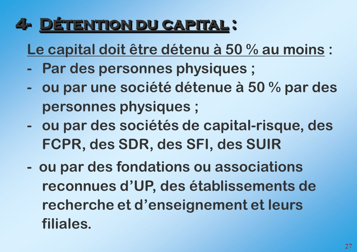 4- Détention du capital :