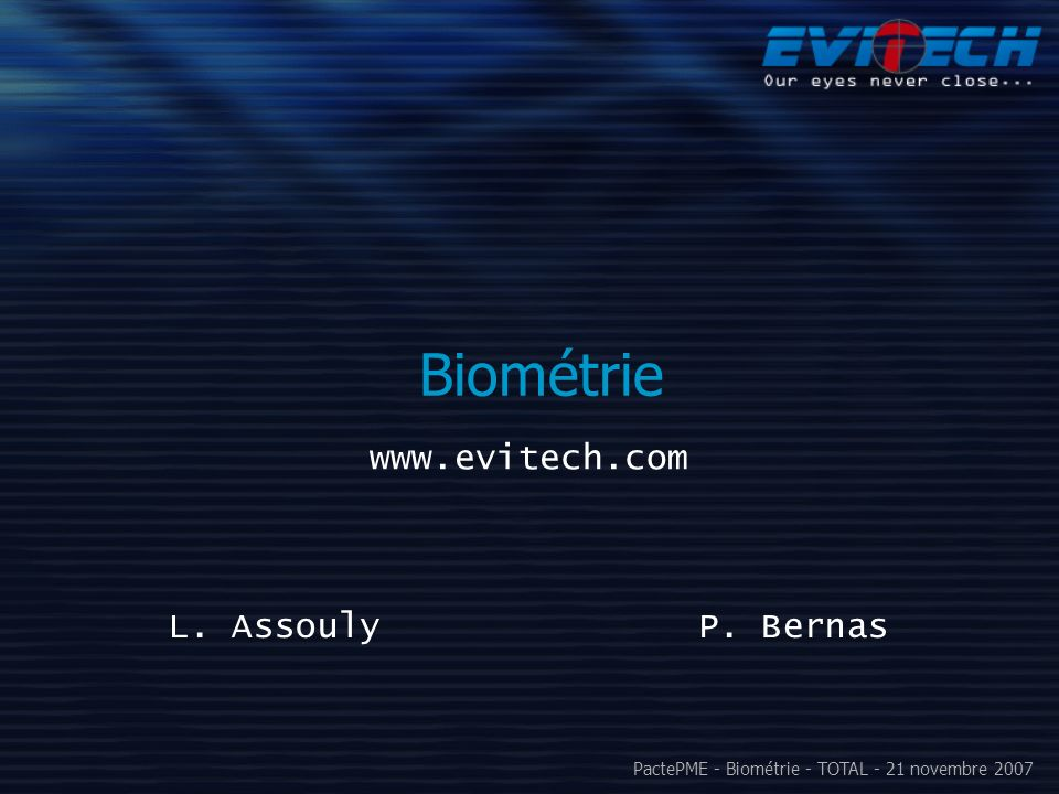 Biométrie www.evitech.com L. Assouly P. Bernas