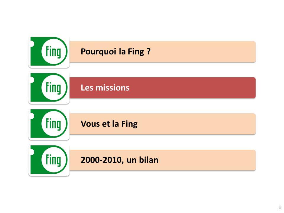 Pourquoi la Fing Les missions Vous et la Fing 2000-2010, un bilan