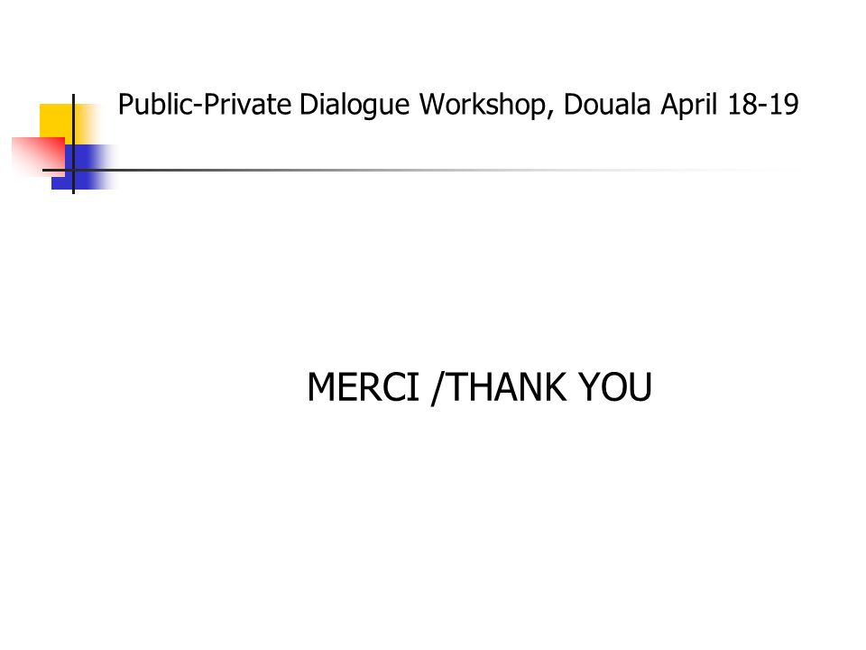 Public-Private Dialogue Workshop, Douala April 18-19