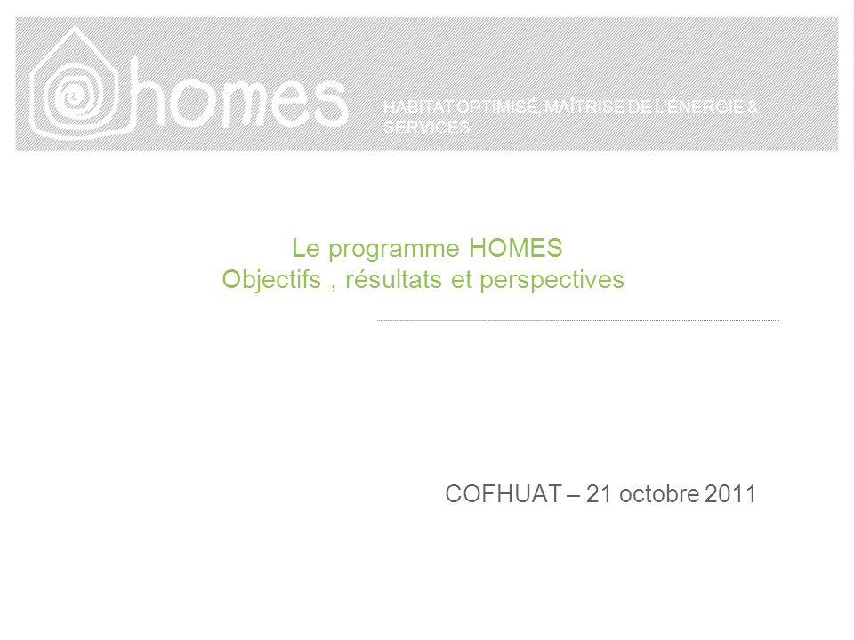 Le programme HOMES Objectifs , résultats et perspectives