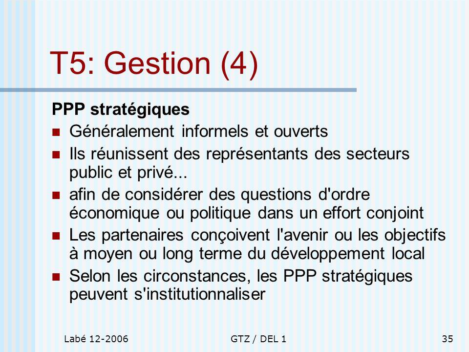 T5: Gestion (4) PPP stratégiques Généralement informels et ouverts