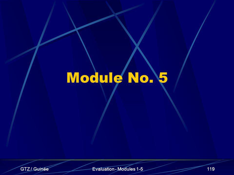 Module No. 5 GTZ / Guinée Evaluation - Modules 1-5