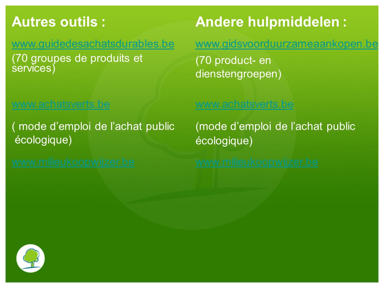Autres outils : Andere hulpmiddelen : www.guidedesachatsdurables.be