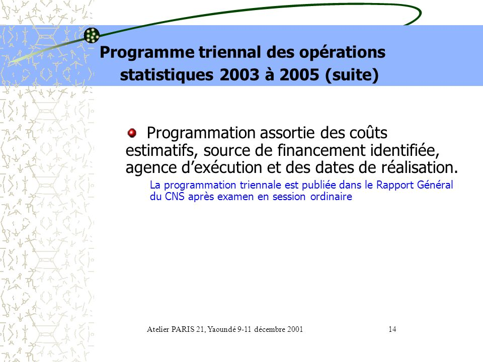 Programme triennal des opérations statistiques 2003 à 2005 (suite)