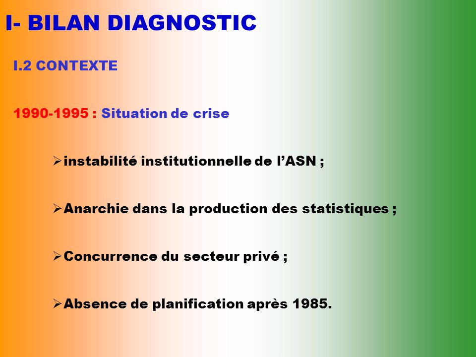I- BILAN DIAGNOSTIC I.2 CONTEXTE : Situation de crise