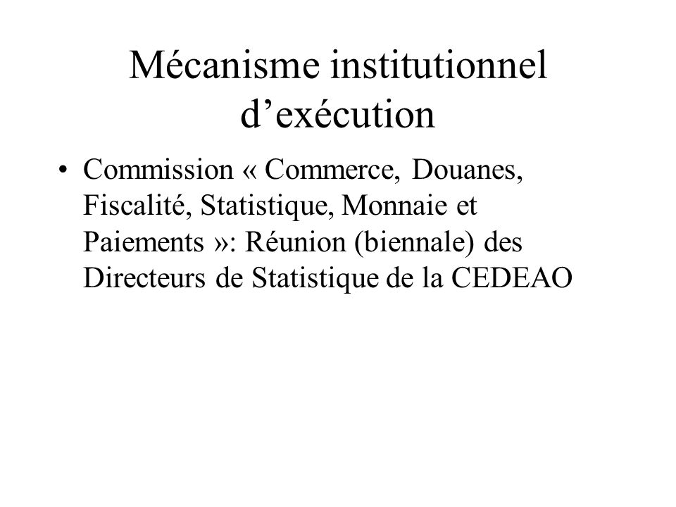 Mécanisme institutionnel d'exécution