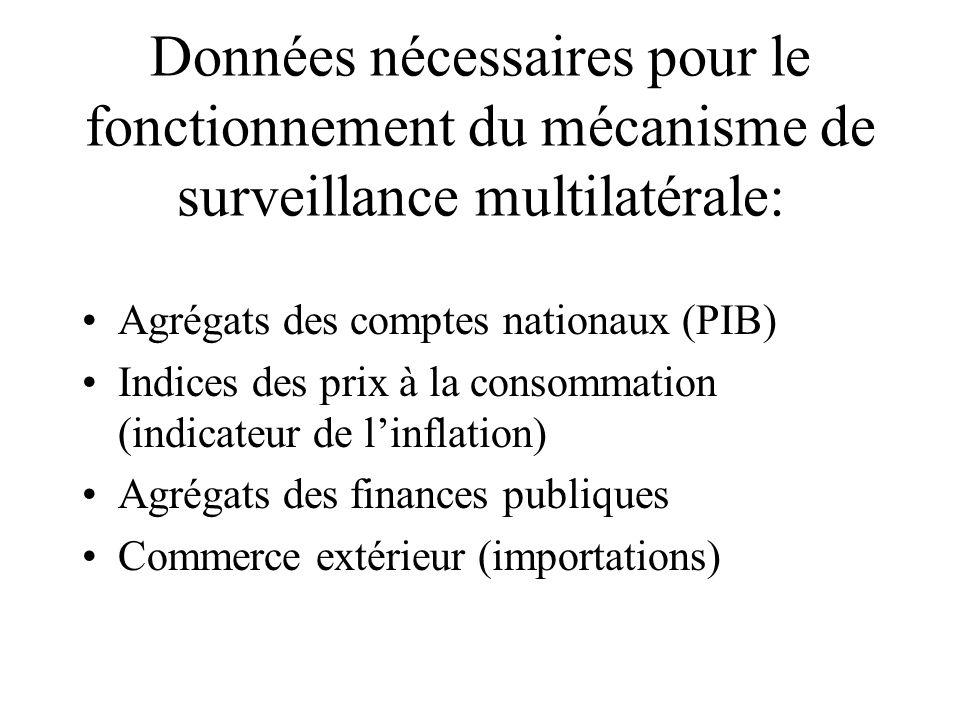 Données nécessaires pour le fonctionnement du mécanisme de surveillance multilatérale: