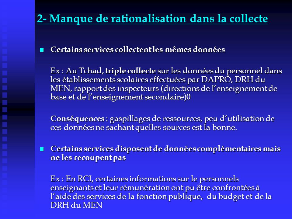 2- Manque de rationalisation dans la collecte