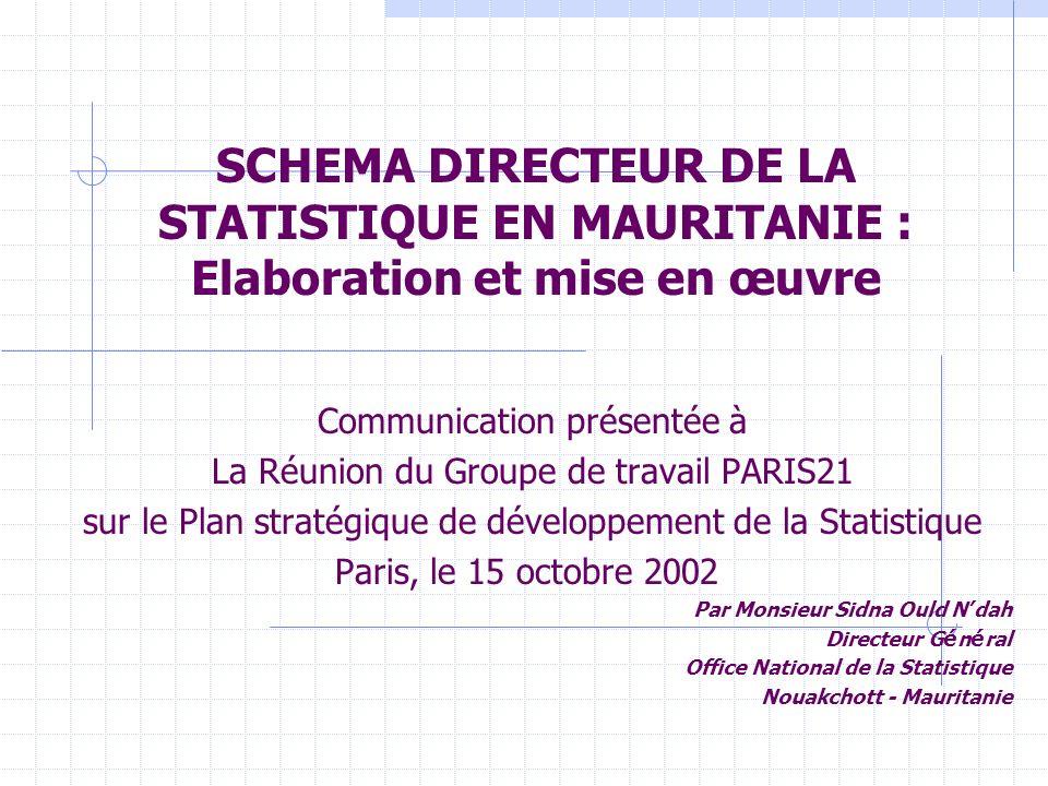 SCHEMA DIRECTEUR DE LA STATISTIQUE EN MAURITANIE : Elaboration et mise en œuvre