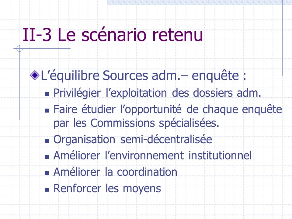 II-3 Le scénario retenu L'équilibre Sources adm.– enquête :