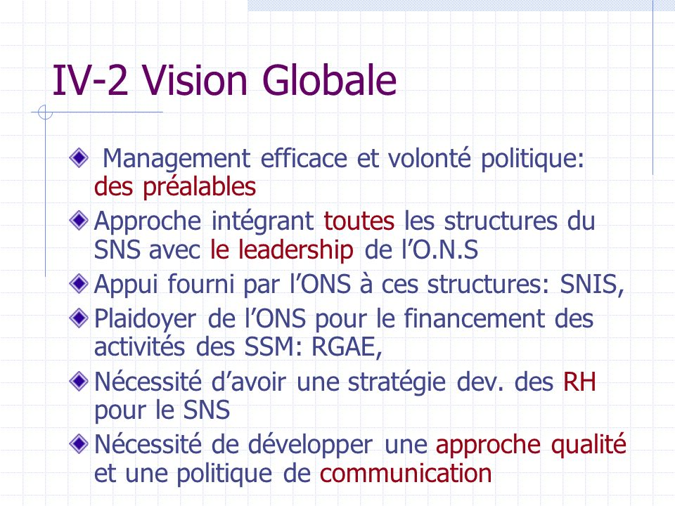 IV-2 Vision Globale Management efficace et volonté politique: des préalables.