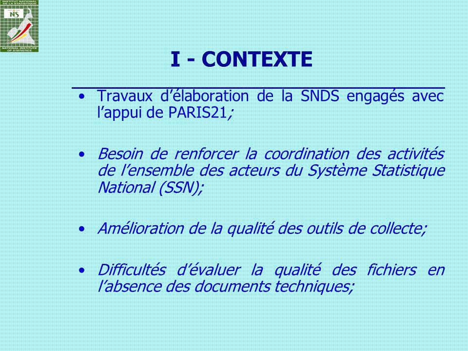 I - CONTEXTE Travaux d'élaboration de la SNDS engagés avec l'appui de PARIS21;