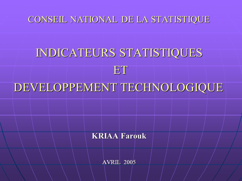 INDICATEURS STATISTIQUES ET DEVELOPPEMENT TECHNOLOGIQUE