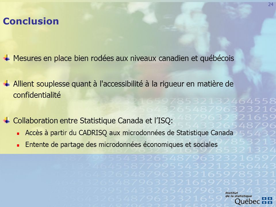 Conclusion Mesures en place bien rodées aux niveaux canadien et québécois.