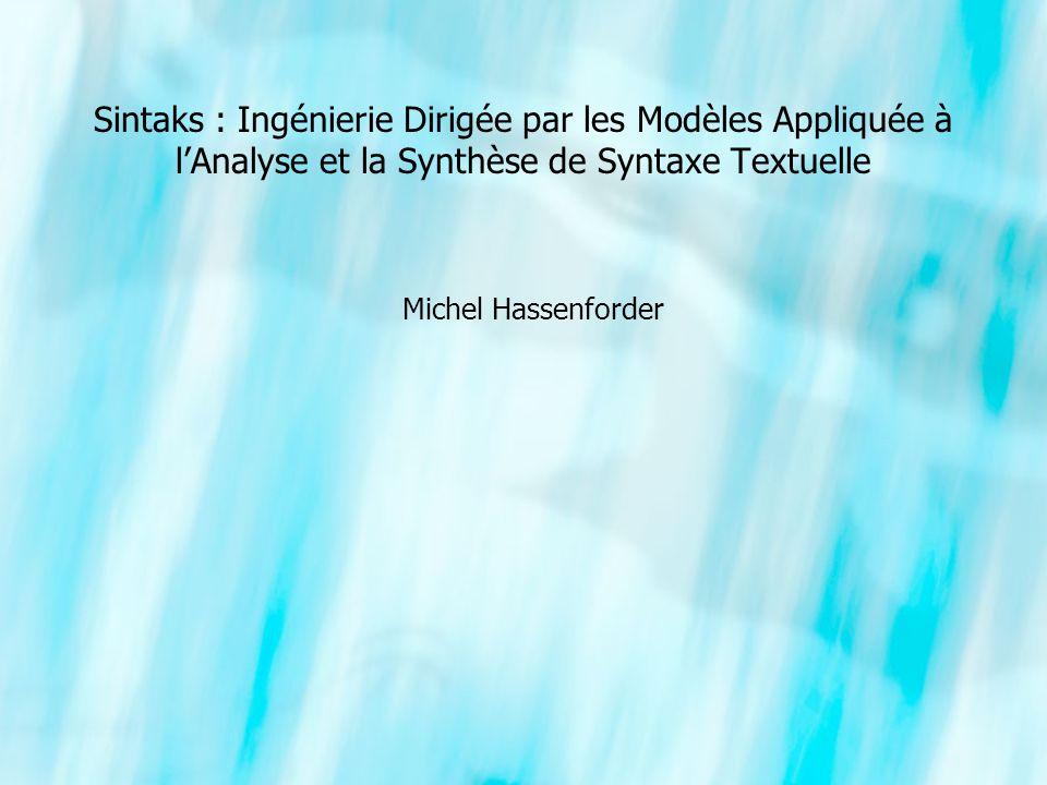 Sintaks : Ingénierie Dirigée par les Modèles Appliquée à l'Analyse et la Synthèse de Syntaxe Textuelle