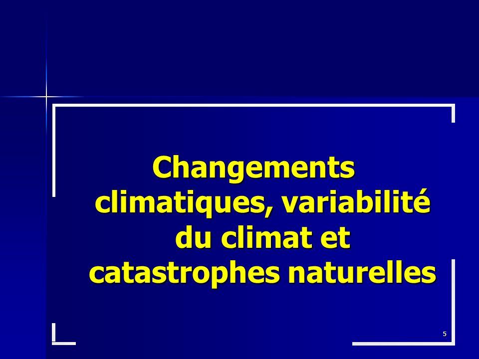 Changements climatiques, variabilité du climat et catastrophes naturelles