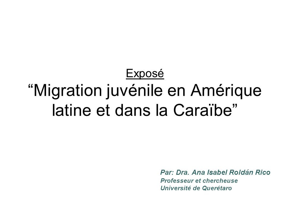 Exposé Migration juvénile en Amérique latine et dans la Caraïbe