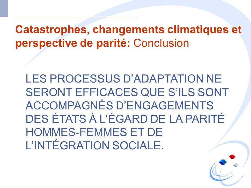 Catastrophes, changements climatiques et perspective de parité: Conclusion