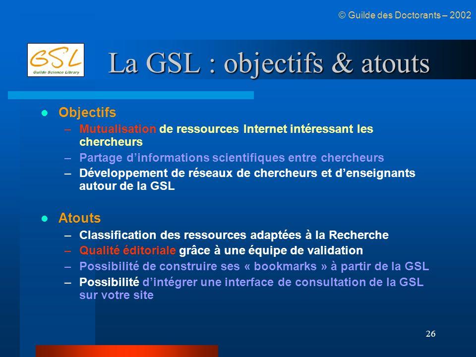 La GSL : objectifs & atouts