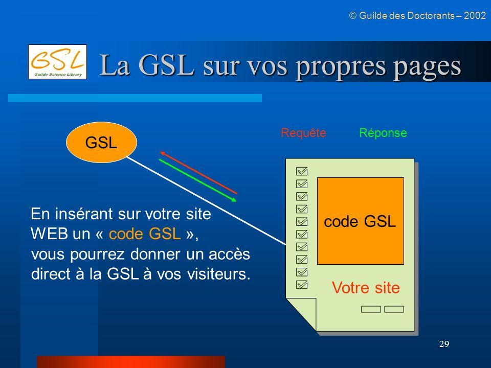 La GSL sur vos propres pages