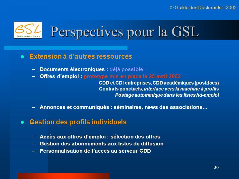 Perspectives pour la GSL