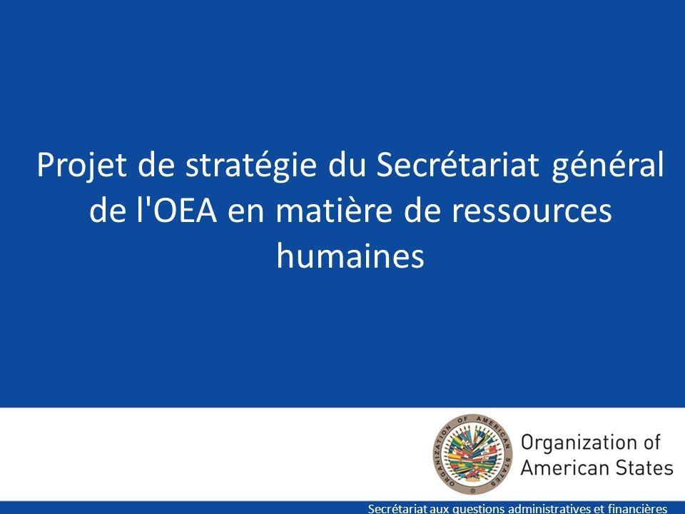 Projet de stratégie du Secrétariat général de l OEA en matière de ressources humaines