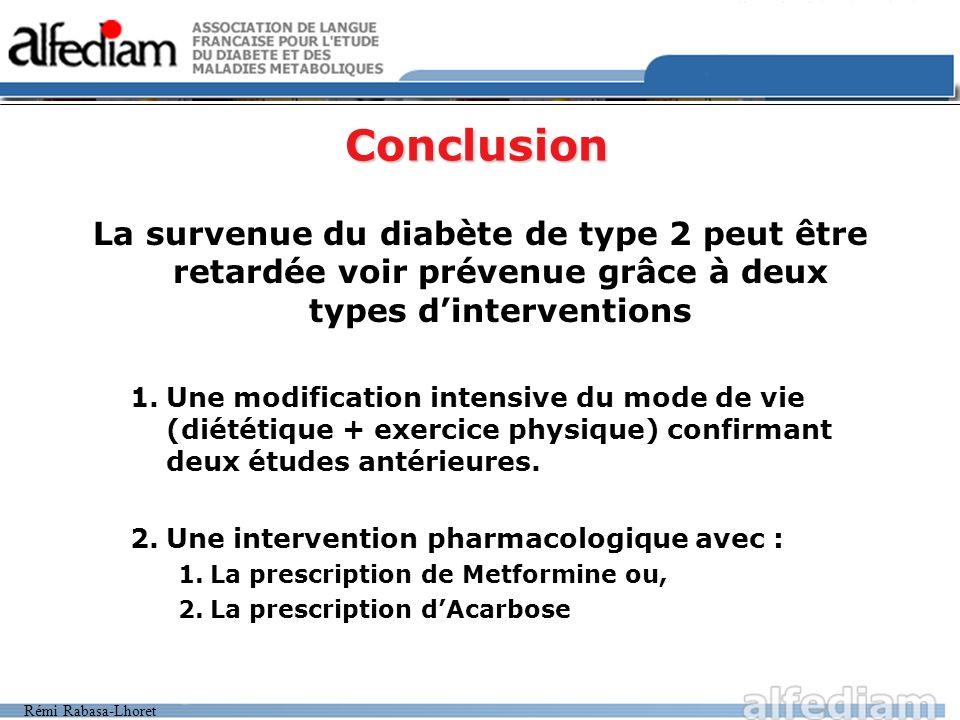 Conclusion La survenue du diabète de type 2 peut être retardée voir prévenue grâce à deux types d'interventions.