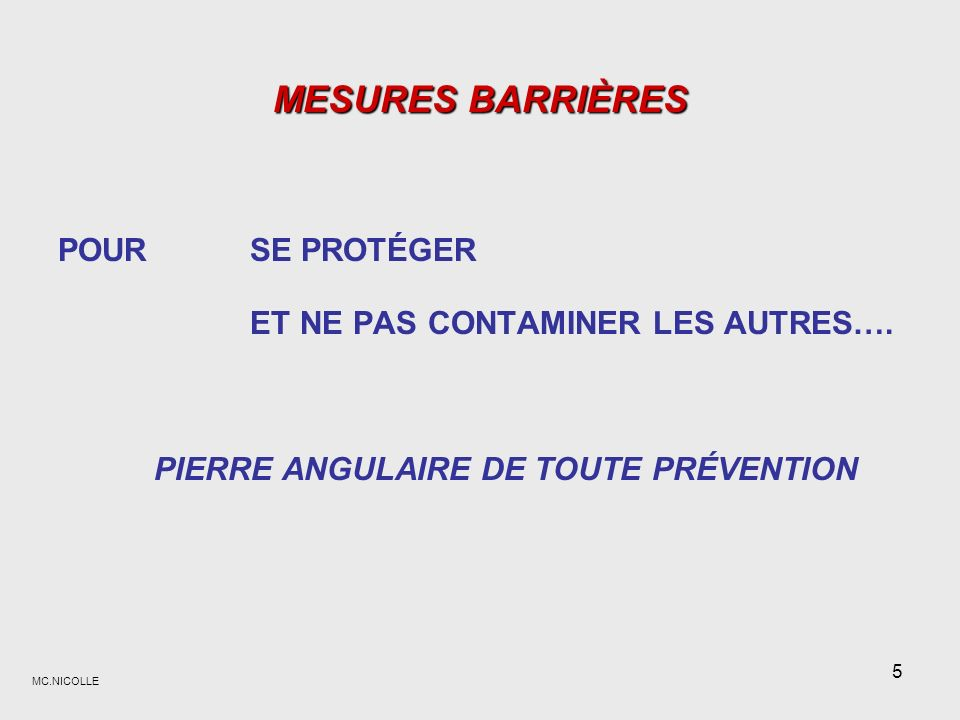 MESURES BARRIÈRES POUR SE PROTÉGER ET NE PAS CONTAMINER LES AUTRES….