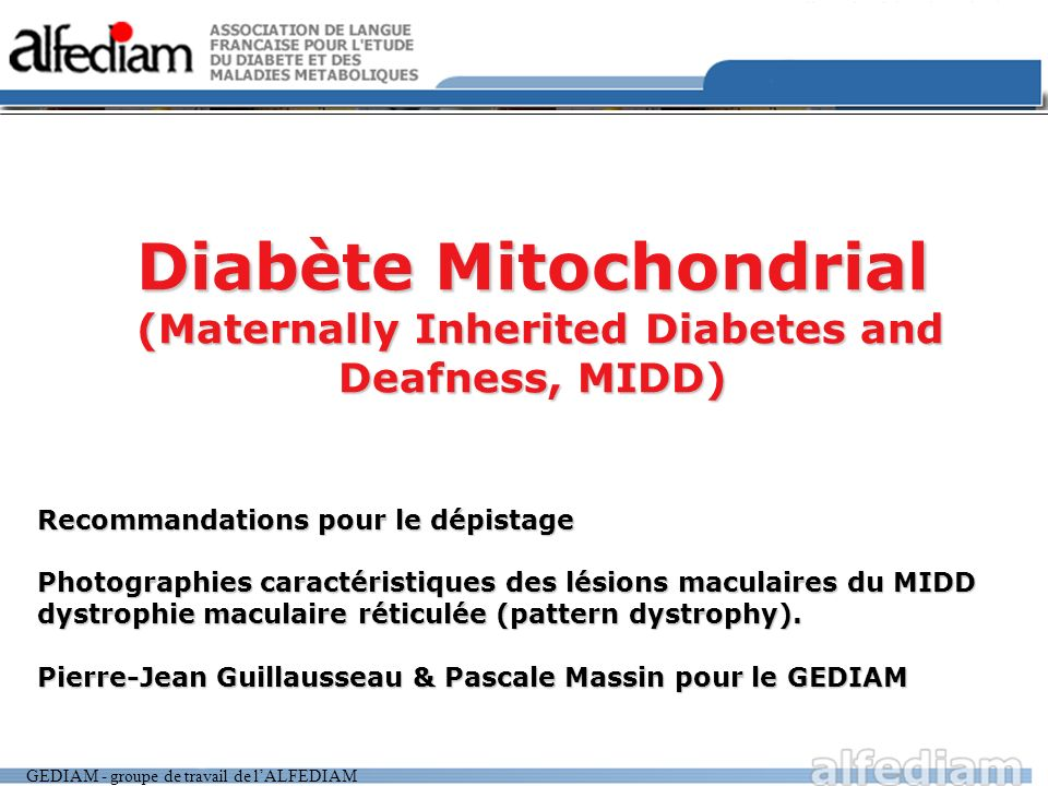 Diabète Mitochondrial (Maternally Inherited Diabetes and Deafness, MIDD)