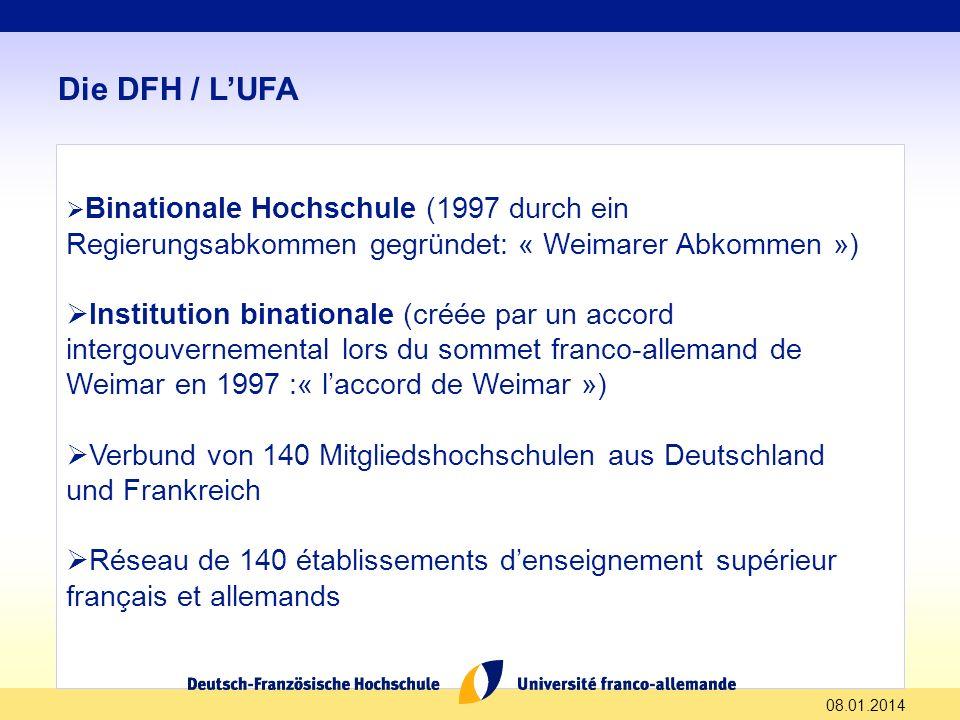 Die DFH / L'UFA Binationale Hochschule (1997 durch ein Regierungsabkommen gegründet: « Weimarer Abkommen »)