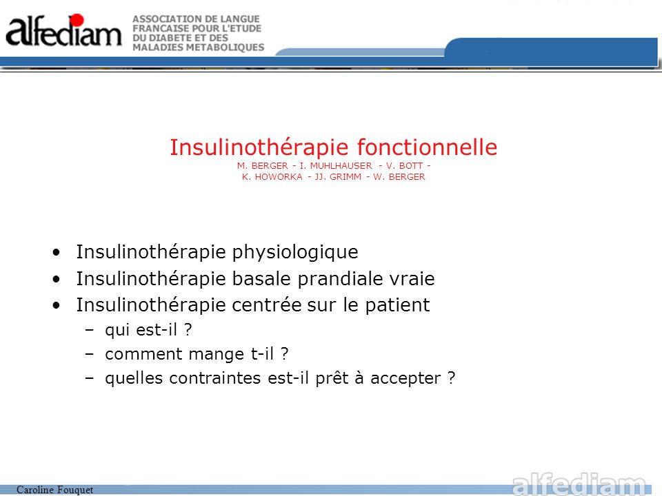 Insulinothérapie fonctionnelle M. BERGER - I. MUHLHAUSER - V. BOTT - K