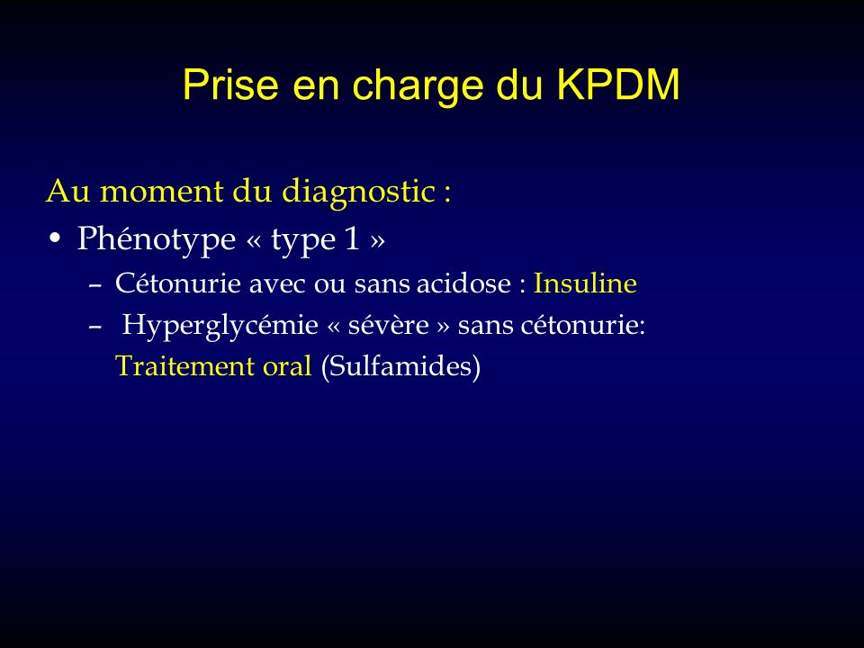 Prise en charge du KPDM Au moment du diagnostic : Phénotype « type 1 »