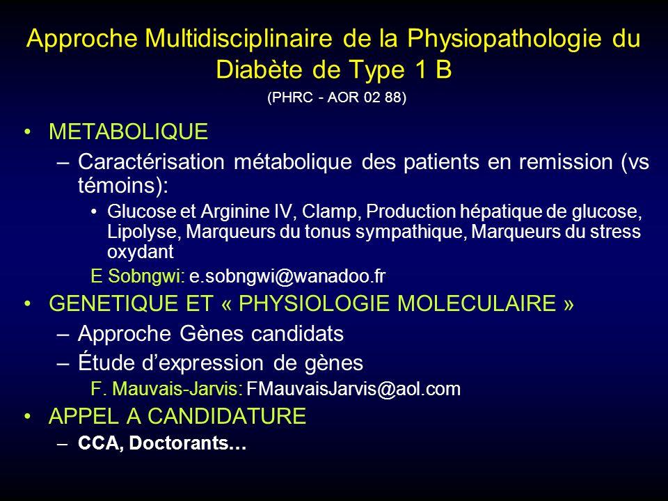 Approche Multidisciplinaire de la Physiopathologie du Diabète de Type 1 B (PHRC - AOR 02 88)