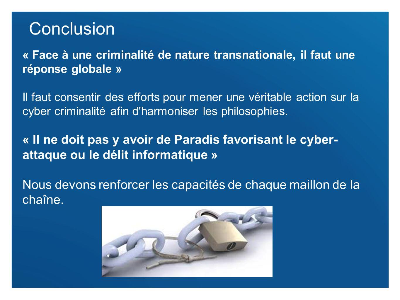 Conclusion« Face à une criminalité de nature transnationale, il faut une réponse globale »