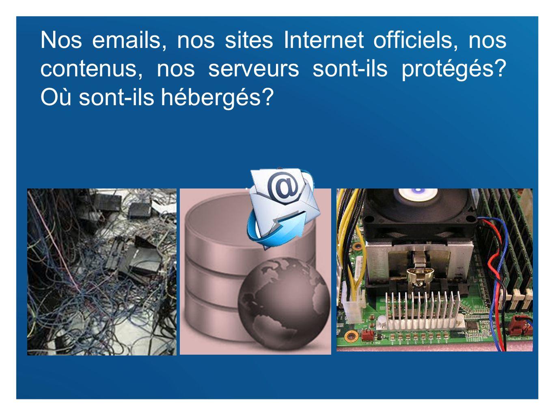 Nos emails, nos sites Internet officiels, nos contenus, nos serveurs sont-ils protégés.