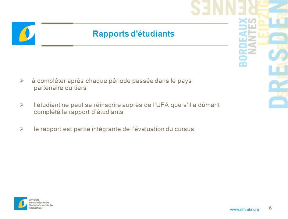 Rapports d étudiants à compléter après chaque période passée dans le pays partenaire ou tiers.