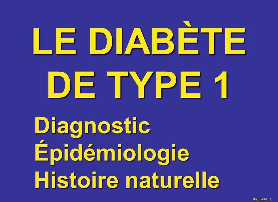 LE DIABÈTE DE TYPE 1 Diagnostic Épidémiologie Histoire naturelle