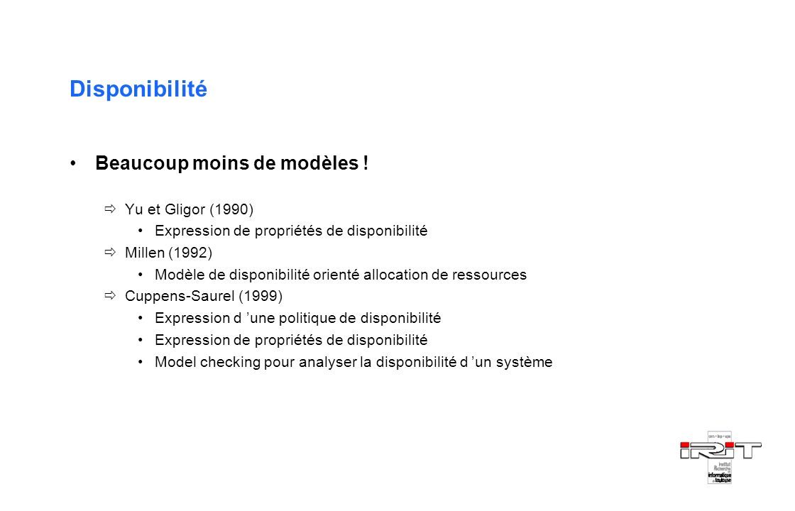 Disponibilité Beaucoup moins de modèles ! Yu et Gligor (1990)