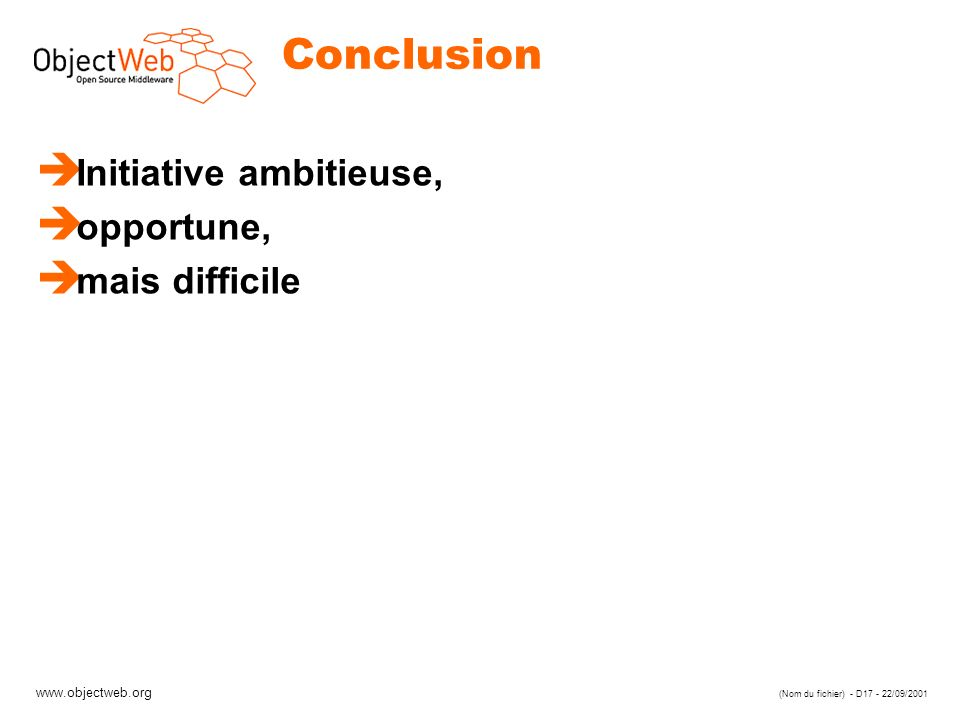 Conclusion Initiative ambitieuse, opportune, mais difficile