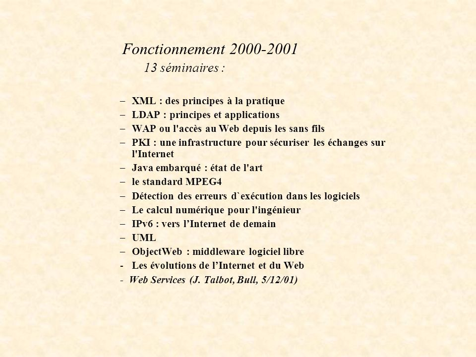 13 séminaires : Fonctionnement 2000-2001