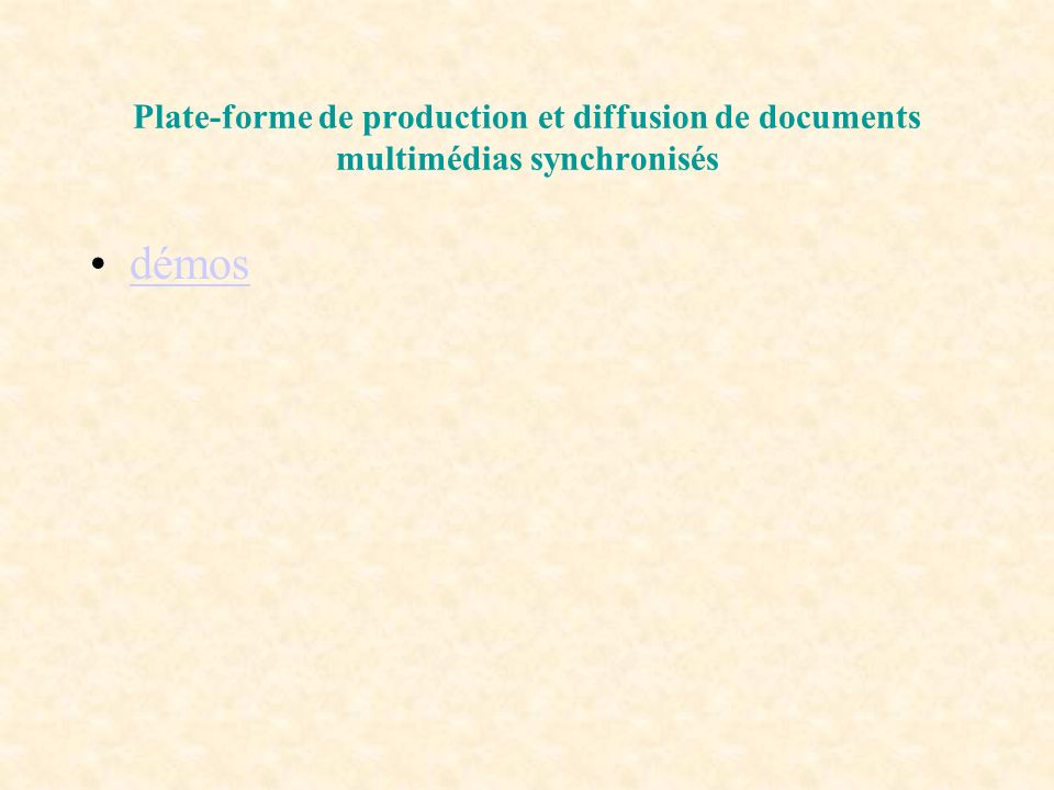 Plate-forme de production et diffusion de documents multimédias synchronisés