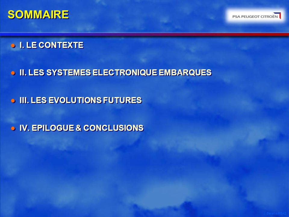 SOMMAIRE I. LE CONTEXTE II. LES SYSTEMES ELECTRONIQUE EMBARQUES