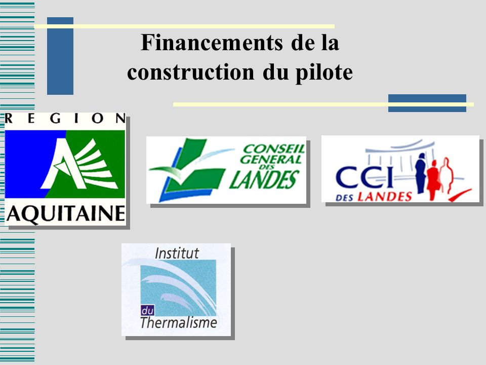 Financements de la construction du pilote