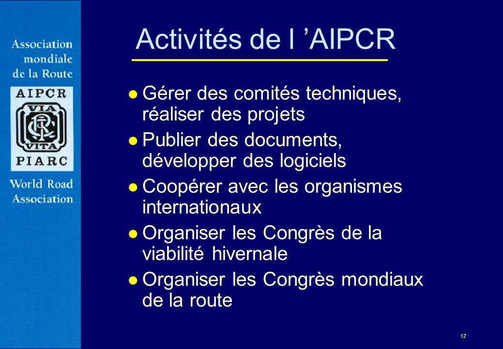 Activités de l 'AIPCRGérer des comités techniques, réaliser des projets. Publier des documents, développer des logiciels.